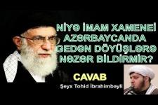 Niyə imam Xamenei Azərbaycanda gedən döyüşlərə nəzər bildirmir?