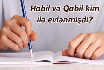 Habil və Qabil kim ilə evlənmişdi?